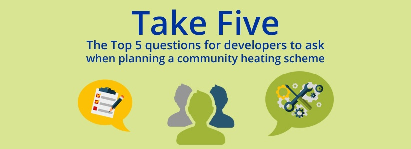 Take_Five_-_The_Top_5_questions_for_developers_to_ask_when_planning_a_community_heating_scheme